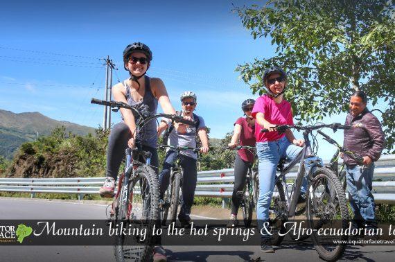 Mountain Bikes visit Afro-Ecuadorian villages + hot springs